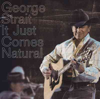IT JUST COMES NATURAL BY STRAIT,GEORGE (CD)