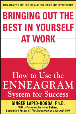 Bringing Out the Best in Yourself at Work By Lapid-Bogda, Ginger/ Palmer, Helen (FRW)